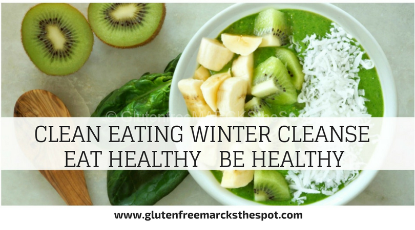 Clean Eating Winter Cleanse for 2019