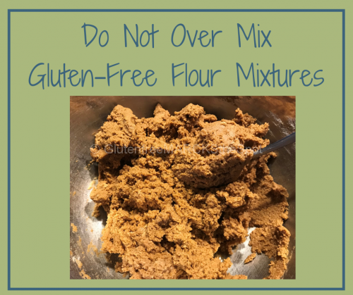 Don't Over Mix your Gluten-free Flour Mixtures