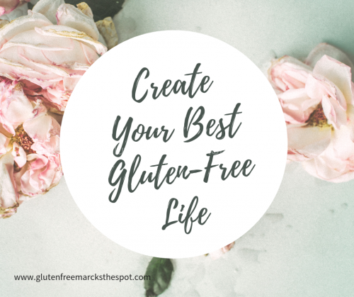 Create Your best Gluten-free Life