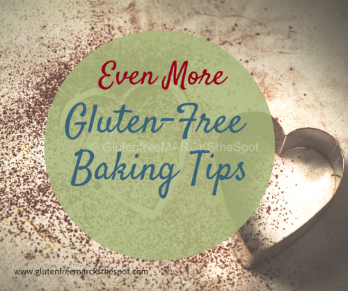 Even More Gluten-Free Baking Tips
