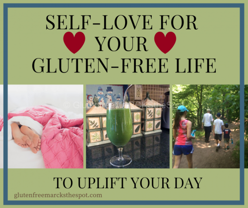 Self Love for your Gluten-free life to Uplift Your Day