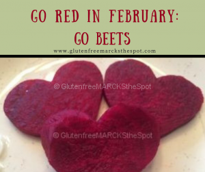 gluten-free beets, Go RED in February