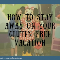 How to Stay away on your gluten-free vacation