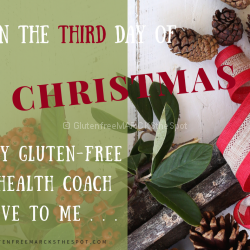 Third Day of Gluten-Free Christmas: Making Better food choices