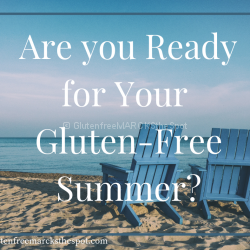 Are You Ready for Your Gluten-Free Summer?