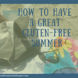 How to have a great gluten-free summer