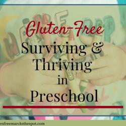 Gluten-Free Surviving and Thriving in Preschool