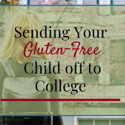 Sending your Gluten-free Child off to College