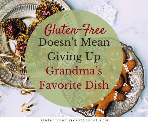 Gluten-free Doesn't Mean Giving Up Grandma's Favorite Dish