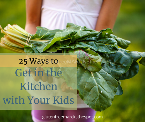 25 Ways to Get in the Kitchen with your Kids