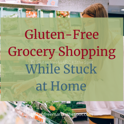 Gluten-Free Grocery Shopping While Stuck at Home