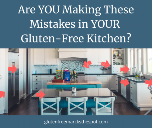 Gluten-Free Kitchen Mistakes