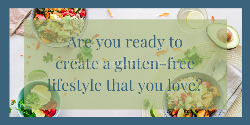 Create a gluten-free lifestyle you love