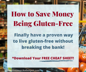 How to Save Money Being Gluten-free Cheat Sheet