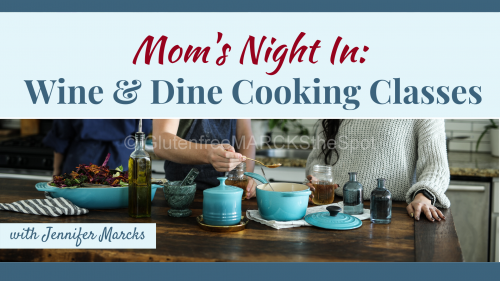 Gluten-free Cooking Classes: Mom's Night In