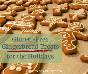 Gluten-Free Gingerbread Treats for the Holidays