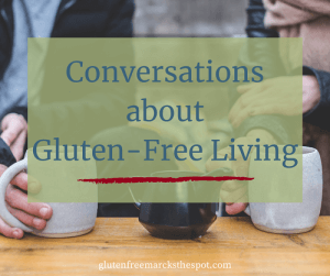 Conversations about gluten-free living