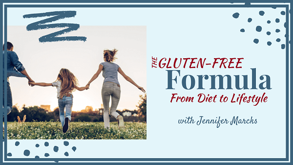 The Gluten-Free Formula From Diet to Lifestyle Course