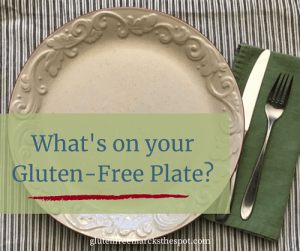 What's on your gluten-free plate?